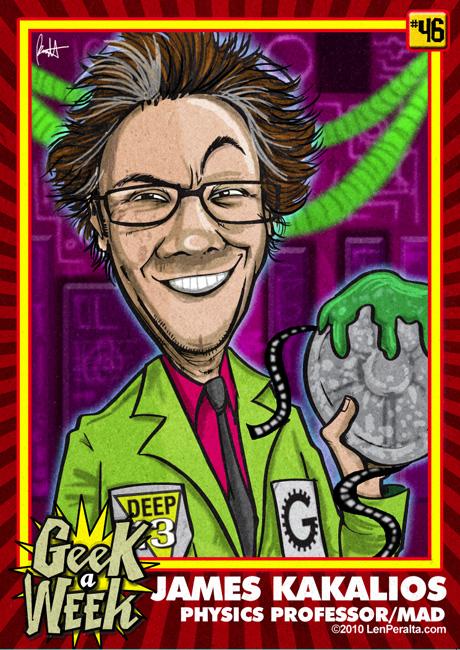 Geek A Week Challenge #46: James Kakalios